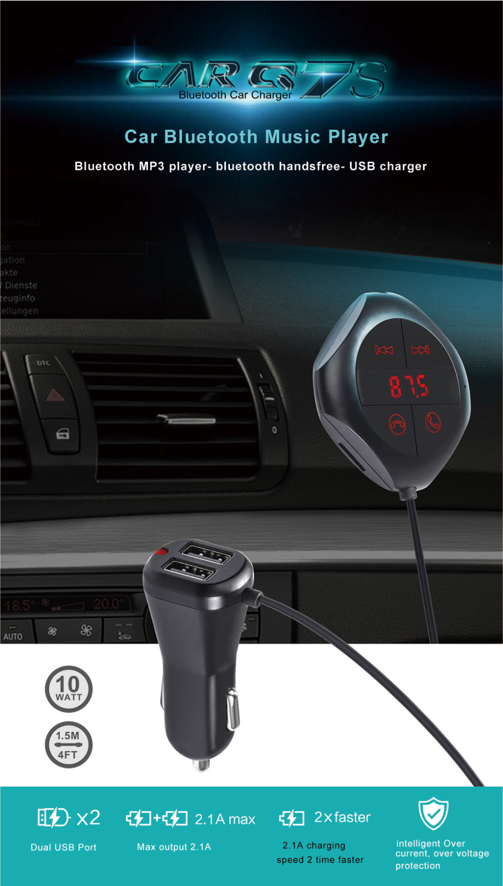 ที่ชาร์จในรถ Wireless Car Charger Q7S เป็นอุปกรณ์ สำหรับเชื่อมต่อกับเครื่องเสียงในรถยนต์ รุ่นที่ยังไม่มี Bluetoothโดยเราจะใช้ Q7S เป็นตัวรับสัญญาณบลูทูธเชื่อมต่อกับโทรศัพท์มือถือ หรือ อุปกรณ์ Smartphone,iPad และ Tablet ต่างๆและทำการส่งสัญญาณเสียง เข้าไปที่เครื่องเสียงรถยนต์ ทางช่อง FM ถึงแม้ท่านจะไม่มีเครื่องเล่น CD/MP3 ในรถ ก็สามารถแปลงเครื่องรับฟังวิทยุ FM ให้สามารถเล่นเพลง MP3จาก Smartphone ของท่านได้ และอีกความสามารถหนึ่งที่มาพร้อมกับการใช้งานเป็น Handsfree เพื่อรับสายโทรศัพท์ได้ มีช่อง USB สำหรับชาร์จ 2 ช่อง (1.0A , 2.1A) และ มีหน้าจอ LCD แยกออกมาติดที่หน้าคอนโซล เพิ่มความสะดวกในการมองเห็น build-in ด้วยเทคโนโลยี noise suppression (CVC) เพื่อลดเสียงรบกวนต่างๆ