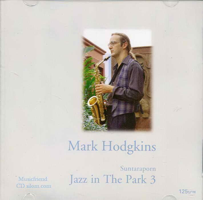 CD, Mark Hodgkins Suntaraporn Jazz in The Park ชุดที่ 3